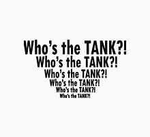 Who's the Tank?! Unisex T-Shirt