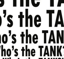 Who's the Tank?! Sticker
