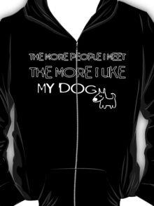 I Like My Dog... [rspca donation] T-Shirt