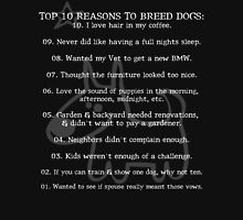 Reasons to breed dogs.. [rspca donation] Unisex T-Shirt