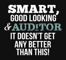 Smart Good Looking Auditor T-shirt by musthavetshirts