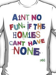 Aint No Fun T-Shirt