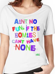 Aint No Fun Women's Relaxed Fit T-Shirt