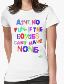 Aint No Fun Womens Fitted T-Shirt