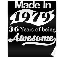 Made in 1979... 36 Years of being Awesome Poster