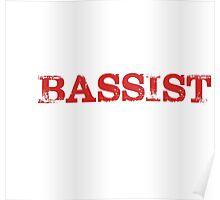 Smart Good Looking Bassist T-shirt Poster