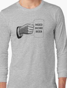 Need More Beer Long Sleeve T-Shirt