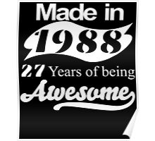 Made in 1988... 27 Years of being Awesome Poster