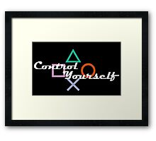 Control Yourself PlayStation Humor Framed Print