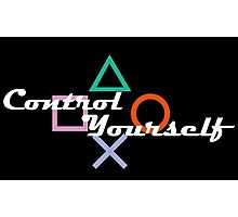 Control Yourself PlayStation Humor Photographic Print