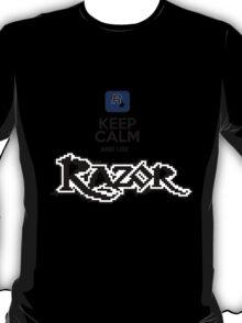 keep calm and use razor T-Shirt