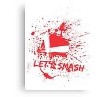 Let's Smash Canvas Print