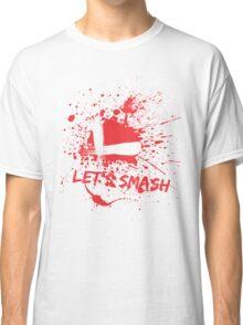 Let's Smash Classic T-Shirt