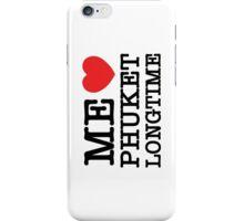 ME LOVE PHUKET LONGTIME iPhone Case/Skin