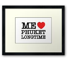 ME LOVE PHUKET LONGTIME Framed Print