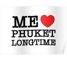 ME LOVE PHUKET LONGTIME Poster