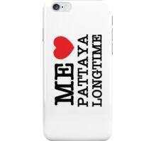 ME LOVE PATTAYA LONGTIME iPhone Case/Skin