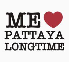 ME LOVE PATTAYA LONGTIME by iloveisaan