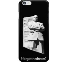 #forgotthedream? iPhone Case/Skin