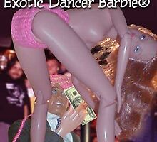 Exotic Dancer Barbie by atomikboy