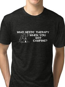 Who Needs Therapy Camping Tri-blend T-Shirt