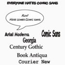 Everyone hates Comic Sans by Rajee