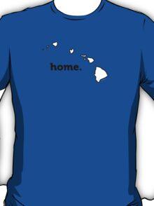 Hawaii Is Home T-Shirt