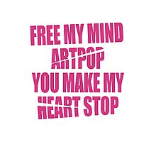 Free my mind, ARTPOP Photographic Print