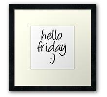 Hello Friday Framed Print