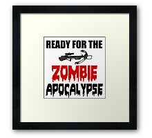 READY FOR THE ZOMBIE APOCALYPSE Framed Print