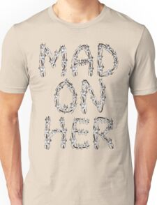 Mad On Her Unisex T-Shirt