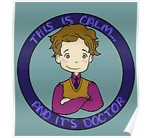 This is calm and it's doctor Poster