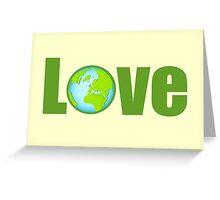 love earth Greeting Card