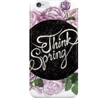 Think spring iPhone Case/Skin