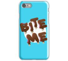 Bite Me Stuff with Ice Cream Letters iPhone Case/Skin