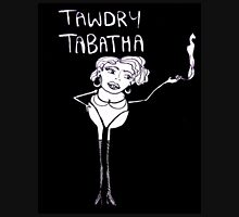 Tawdry Tabatha Unisex T-Shirt