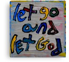 let go and let God Canvas Print
