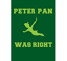 Peter Pan Was Right Photographic Print