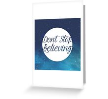 Don't Stop Believing Greeting Card