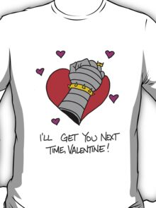 I'll Get You Next Time, Valentine - Dr. Claw T-Shirt