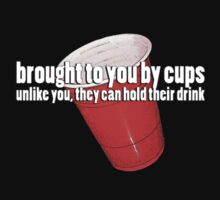 Brought to you by cups. by Angela Millear