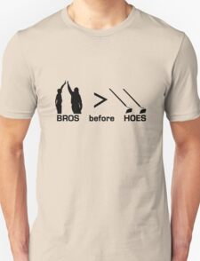 BROS BEFORE HOES Unisex T-Shirt