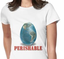 Earth-Perishable Womens Fitted T-Shirt