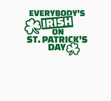 Everybody's irish on St. Patrick's day Unisex T-Shirt