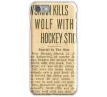WOMAN KILLS WOLF WITH HOCKEY STICK iPhone Case/Skin