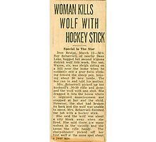 WOMAN KILLS WOLF WITH HOCKEY STICK Photographic Print