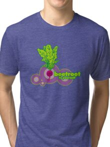 beetroot to yourself Tri-blend T-Shirt