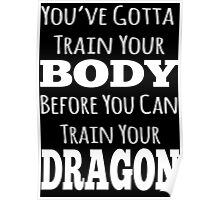 train your body, train your dragon white text Poster
