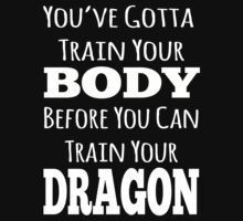 train your body, train your dragon white text by Chickadee65