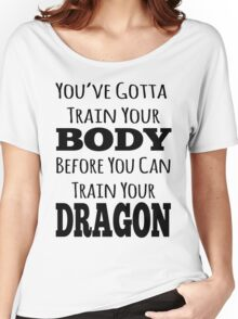 train your body, train your dragon black text Women's Relaxed Fit T-Shirt